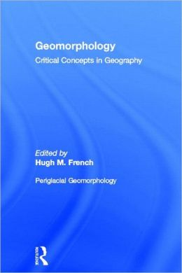 Periglacial Geomorphology: Geomorphology: Critical Concepts in Geography