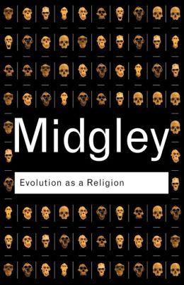 Evolution as a Religion: Strange Hopes and Stranger Fears