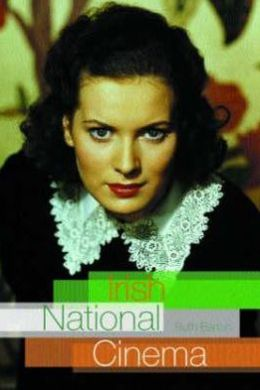 Irish National Cinema (National Cinema Series)