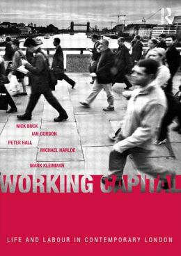 Working Capital: Life and Labour in Contemporary London