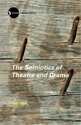 The Semiotics of Theatre and Drama