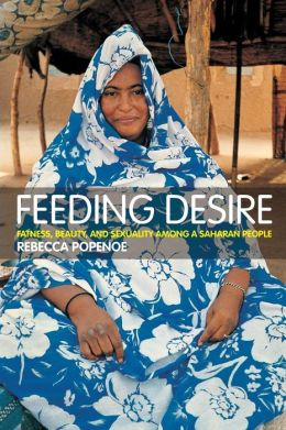 Feeding Desire: Fatness and Beauty in the Sahara