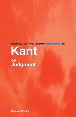 Routledge Philosophy GuideBook to Kant on Judgement