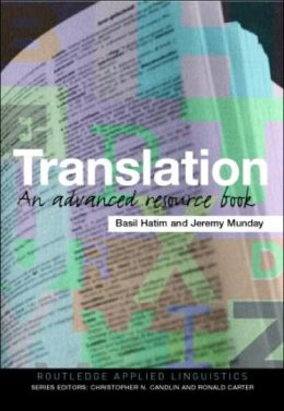 Translation: An Advanced Resource Book