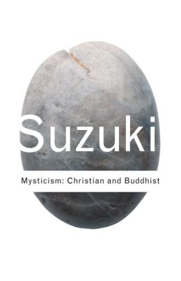Mysticism: Christian and Buddhist