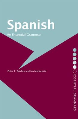 Spanish: An Essential Grammar