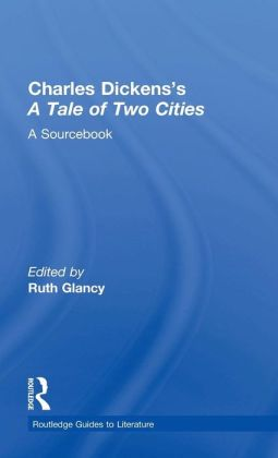 Charles Dickens's a Tale of Two Cities: A Sourcebook