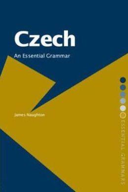 Czech: An Essential Grammar