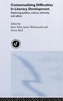 Contextualising Difficulties in Literacy Development: Exploring Politics, Culture, Ethnicity and Ethics