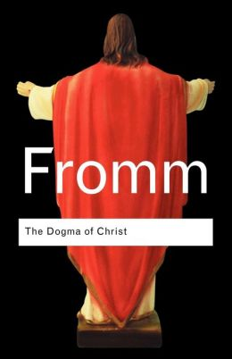 Dogma of Christ: And Other Essays on Religion, Psychology and Culture