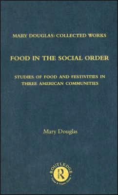Food in the Social Order: Studies of Food and Festivities in Three American Communities
