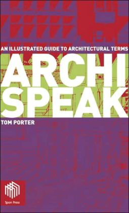 Archispeak: An Illustrated Guide to Architectural Design Terms