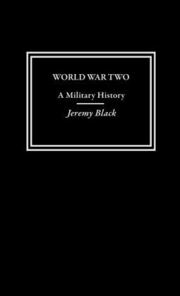 World War Two: A Military History