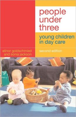 People Under Three: Young Children in Day Care