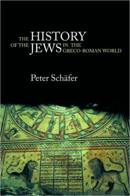 History of the Jews in the Greco-Roman World: The Jews of Palestine from Alexander the Great to the Arab Conquest