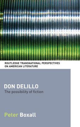 Don DeLillo: The Possibility of Fiction