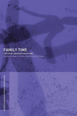 Family Time: The Social Organization of Care