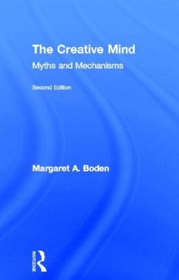 The Creative Mind: Myths and Mechanisms, Second Edition