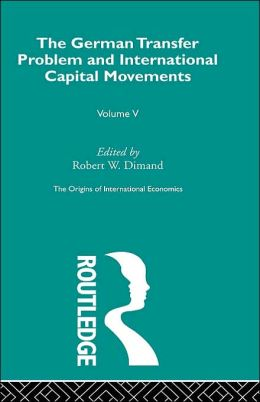 The German Transfer Problem and International Capital Movements: The Origins of International Economics