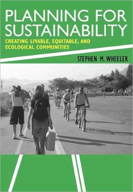 Planning for Sustainability: Creating Livable, Equitable and Ecological Communities