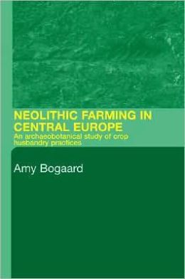 Neolithic Farming in Central Europe: An Archaeobotanical Study of Crop Husbandry Practices