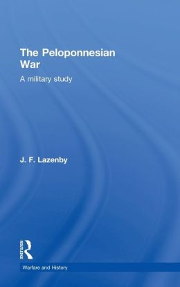 The Peloponnesian War: A Military Study