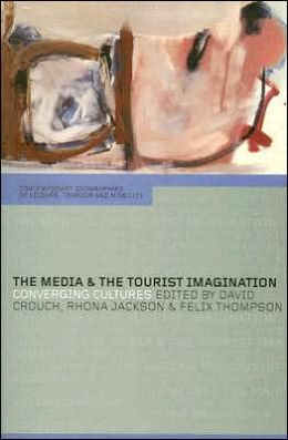 The Media and the Tourist Imagination: Convergent Cultures