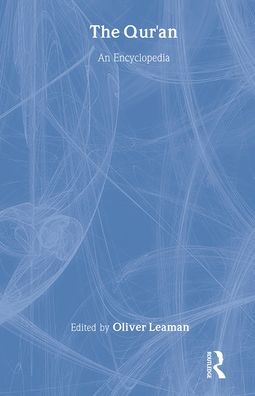 The Qur'An: An Encyclopedia