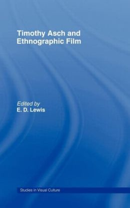 Timothy Asch and Ethnographic Film