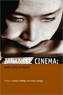 Japanese Cinema: Texts and Contexts