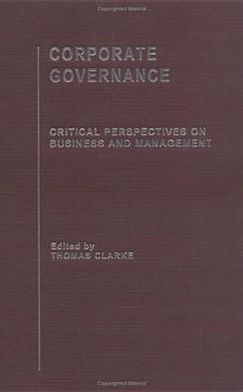 Corporate Governance: Critical Perspectives on Business and Management