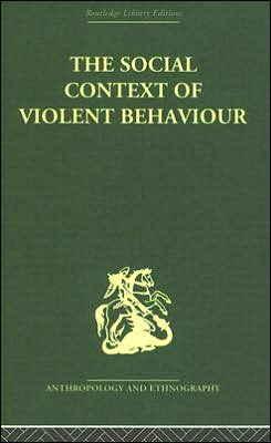 The Social Context of Violent Behaviour: A Social Anthropological Study in an Israeli Immigrant Town