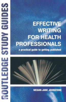 Effective Writing for Health Professionals: A Practial Guide to Getting Published