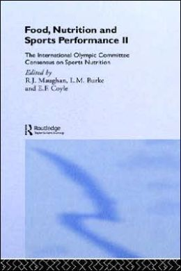 Food, Nutrition and Sports Performance II: The International Olympic Committee Consensus on Sports Nutrition