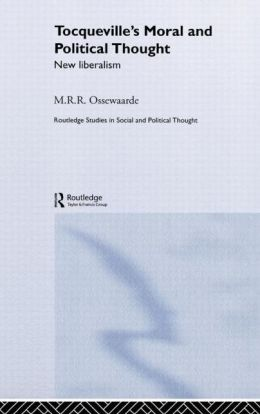 Tocqueville's Political and Moral Thought: New Liberalism