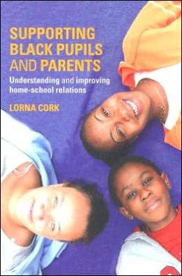 Supporting Black Pupils and Parents: Understanding and Improving Home-School Relations
