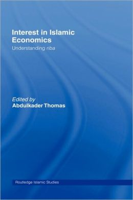 Interest in Islamic Economics: Understanding Riba