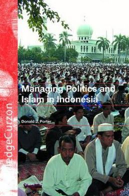 Managing Politics and Islam in Indonesia