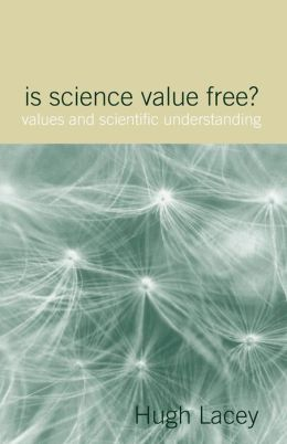 Is Science Value Free?: Values and Scientific Understanding