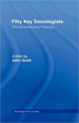 Fifty Key Sociologists