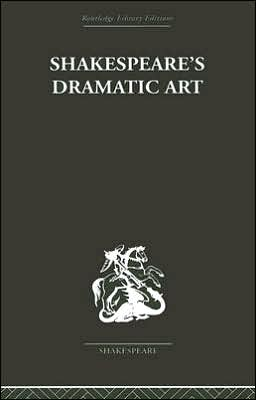 Shakespeare's Dramatic Art Selected Plays