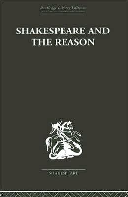 Shakespeare And The Reason A Study Of The Tragedies And The Problem Plays