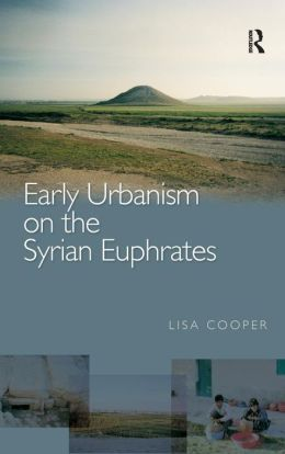 Early Urbanism on the Syrian Euphra