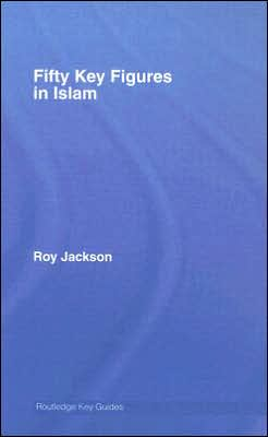 Fifty Key Figures in Islam
