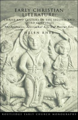 Early Christian Literature: Christ and Culture in the Second and Third Centuries