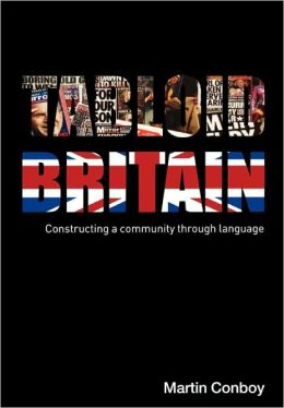 Tabloid Britain: Constructing a Community through Language