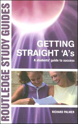 Getting Straight 'A's: A Student's Guide to Success