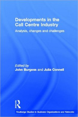 Developments in the Call Centre Industry: Analysis, Policy and Challenges