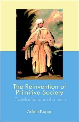 Reinvention Of Primitive Society, The