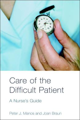 Care of the Difficult Patient: A Nurse's Guide